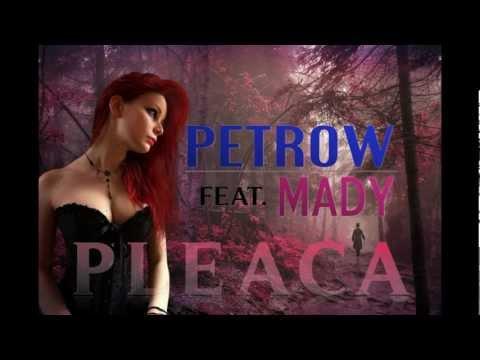 Petrow feat. Mady - Pleacã
