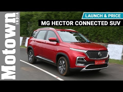 MG Hector Connected SUV | Launch & Price | Motown India