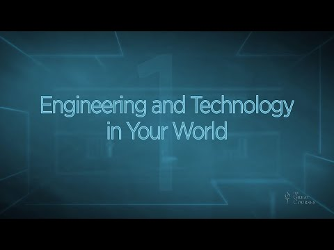 Everyday Engineering | Engineering and Technology in Your World | The Great Courses