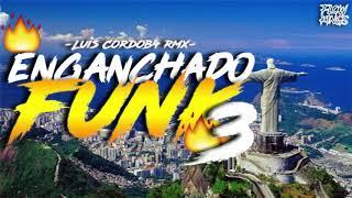 Baixar ENGANCHADO FUNK 3🔥|PERREO BRASILEÑO| LUIS CORDOB4 REMIX [FLOW KINGS 2019]