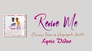 REVIVE ME ft Onyinyechi Jacinta    LYRICS VIDEO