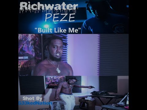RichWater Peze- Built Like Me