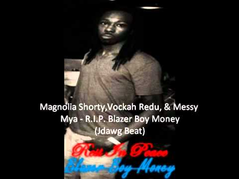 Magnoila shorty,vockah redu and messy mya rip blazer doy money