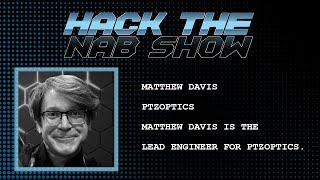 Hack The NAB Show - PTZOptics - Matthew Davis