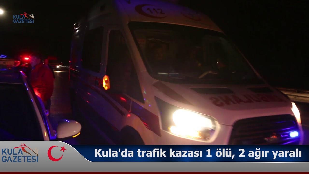 Kula'da trafik kazası; 1 ölü 2 ağır yaralı
