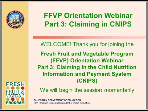 Fresh Fruit and Vegetable Program (FFVP) Orientation Part Three: Claiming in CNIPS