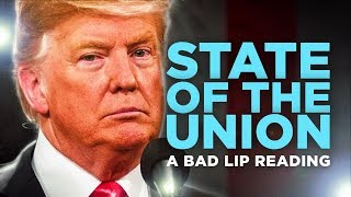 """STATE OF THE UNION"" - A Bad Lip Reading"