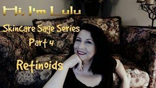 Skincare Sage Series Part 4 Retinoids, Retin A, Retinal, Retinol | Lulu