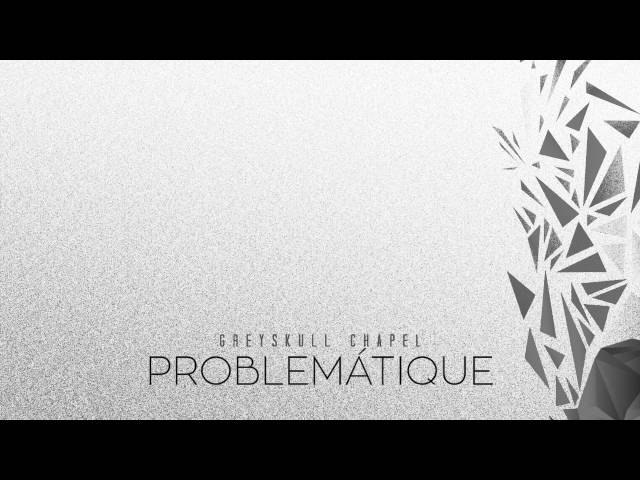 Greyskull Chapel - Problématique (audio)