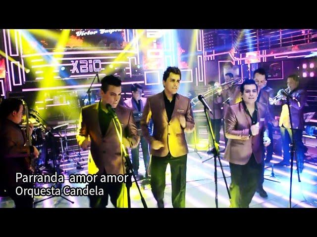 PARRANDA AMOR AMOR - Orquesta Candela