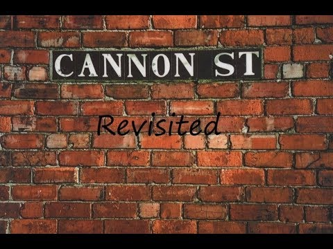 CANNON STREET REVISITED by Laura Degnan