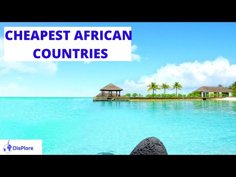 Top 10 Cheapest Countries in Africa 2020