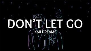 Kaii Dreams - Don't Let Go (Lyrics)