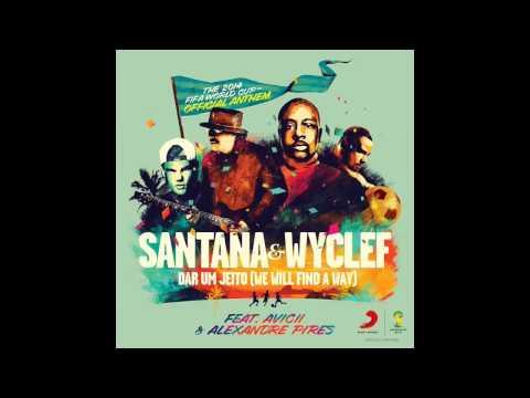 Avicii Ft Santana & Wyclef   Dar Um Jeito We Will Find A Way