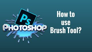 How to use Brush Tool:  Photoshop CC Tutorial