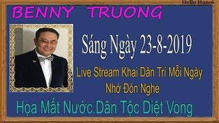 Benny Truong   Truc Tiep (  Sáng Ngày 23-8-2019