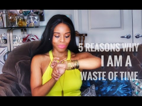 5 Reasons Why Dating Me Is A Waste Of Time