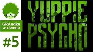 Yuppie Psycho PL #5 | Takiej motywacji (nie) potrzebowałem!