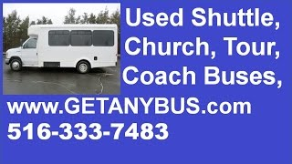 Used Buses For Sale | Call 516-333-7483 | 2013 Ford E350 Non-C…
