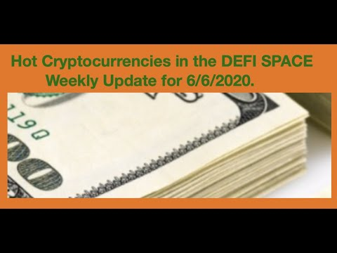 Weekly DEFI update: Whats hot in Cryptocurrency Decentralized Finance. 6