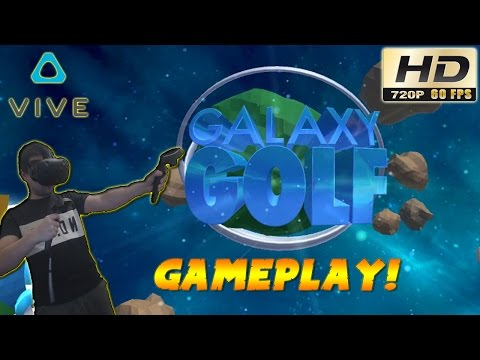 Galaxy Golf Gameplay - Virtual Reality Space Golf! - HTC Vive VR Walkthrough Playthrough 60fps