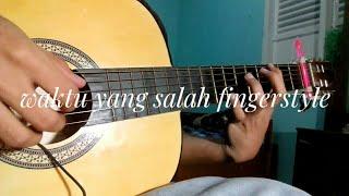 Fiersa Besari ft. Tantri - Waktu yang Salah Fingerstyle   Guitar   Cover