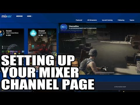 How To Customize Your Mixer Streaming Channel (Tutorial EP 3)