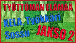 Työkkäri, Kela & Sossu - TYÖTTÖMÄN ELÄMÄÄ, JAKSO 2