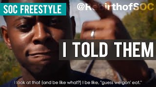 SOC Freestyle: I Told Them (@RebirthofSOC)