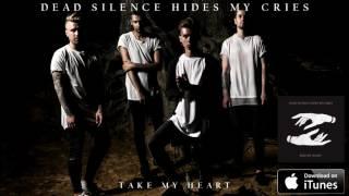 Скачать Dead Silence Hides My Cries Take My Heart 2016