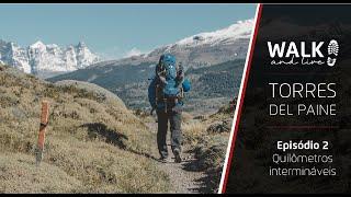 TORRES DEL PAINE - Episódio 02 - Web Série WALK AND LIVE - Temporada 1