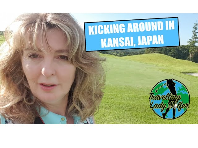 Kicking around in Kansai, Japan