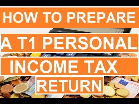 How to Prepare a T1 Personal Income Tax Return