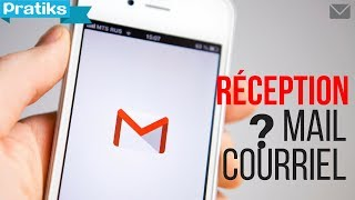 Gmail - Comment savoir si on a reçu mon mail ou courriel