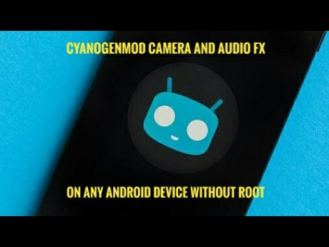 Install cyanogen camera and audio fx on any phone without root android