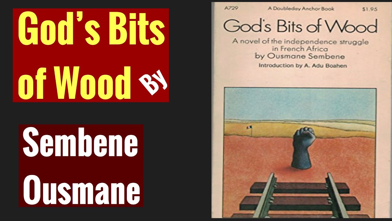 God's Bits of Wood by Sembene Ousmane | Senegalese Writers ...