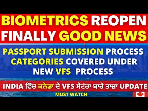 Biometrics Reopen VFS/VAC | Canada VFS Global Latest Update | Passport Submission | Cic Visa News