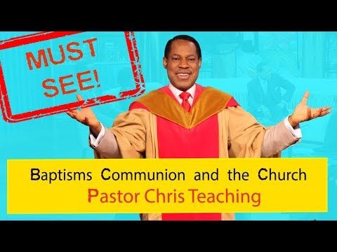 """Pastor Chris Oyakhilome - """"Baptisms Communion and the Church"""" MUST SEE! (2019)"""