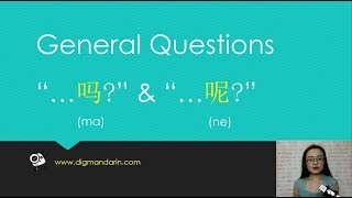 Chinese Grammar Lessons: General Questions 吗(ma) and 呢(ne)