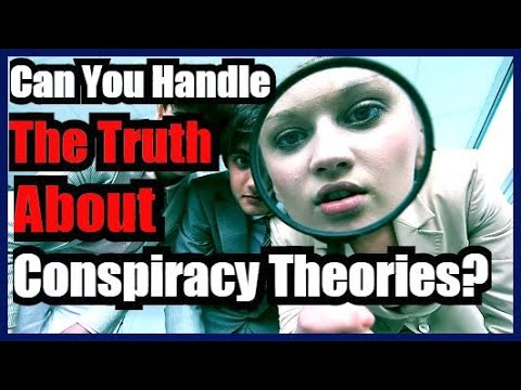 Can You Handle The Truth About Conspiracy Theories?