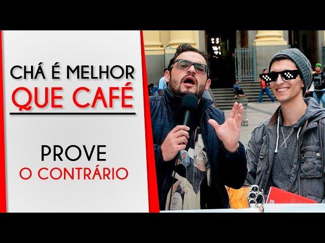 CHÁ É MELHOR QUE CAFÉ | Prove o Contrário