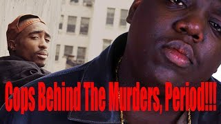 Cops Were behind the Murders of Tupac and Biggie