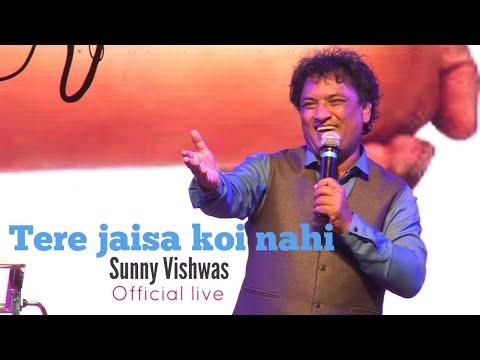 Tere jaisa koi nahi | Sunny Vishwas | Official live | Pune