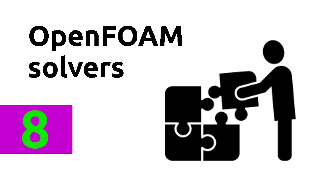 How to find the most suitable solver for OpenFOAM simulations - tutorial