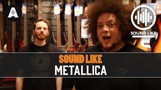 Sound Like Metallica - Without Busting The Bank