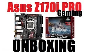 asus Z170i Pro Gaming itx unboxing