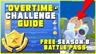 Complete These Overtime Challenges To Get The Season 8 Battle Pass Free! | Fortnite Challenge Guide