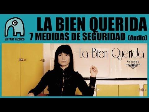 LA BIEN QUERIDA - 7 Medidas De Seguridad [Audio]
