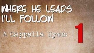 Where He Leads I