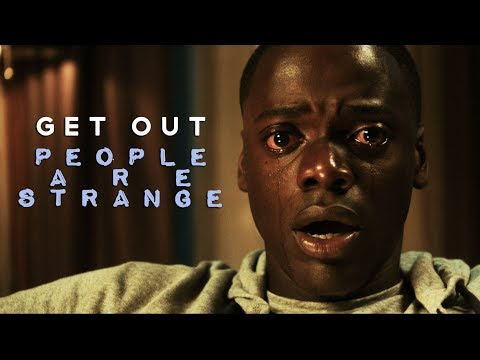 Get Out [People Are Strange]